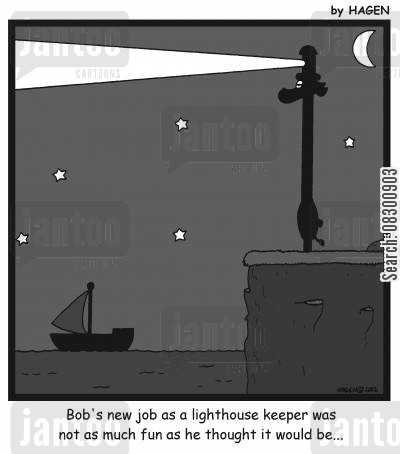 lighthouse keeper cartoon humor: 'Bob's new job as a lighthouse keeper was not as much fun as he thought it would be...'