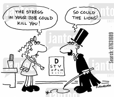 circus worker cartoon humor: The stress in your job could kill you! So could the lions!
