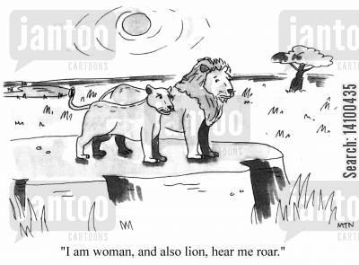 feminist cartoon humor: I am woman, and also lion, hear me roar.