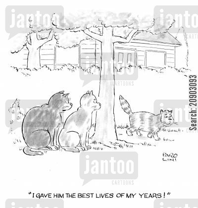 ex- cartoon humor: 'I gave him the best lives of my years!'