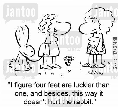 rabbit's cartoon humor: 'I figure four feet are luckier than one, and besides, this way it doesn't hurt the rabbit.'