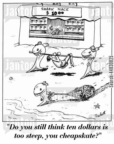 shark attack cartoon humor: 'Do you still think ten dollars is too steep, you cheapskate?'