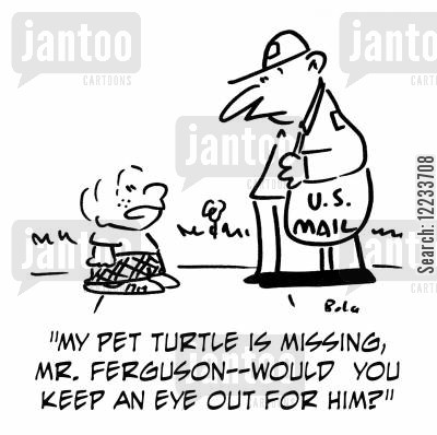 lost pets cartoon humor: 'My pet turtle is missing, Mr. Ferguson -- would you keep an eye out for him?'