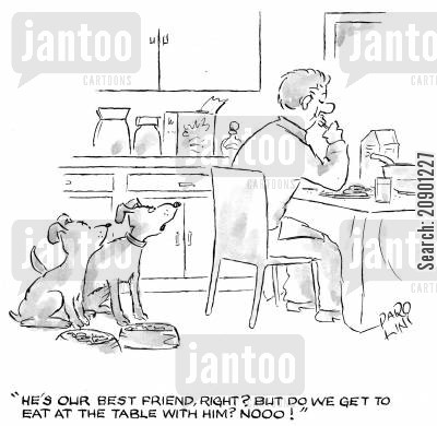 dinner table cartoon humor: A dog is a man's best friend.