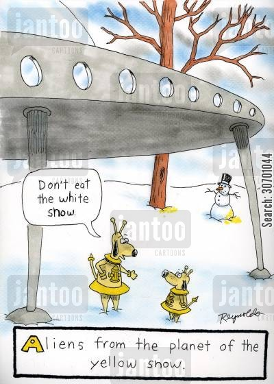 peeting cartoon humor: Aliens from the planet of the yellow snow. 'Don't eat the white snow.'