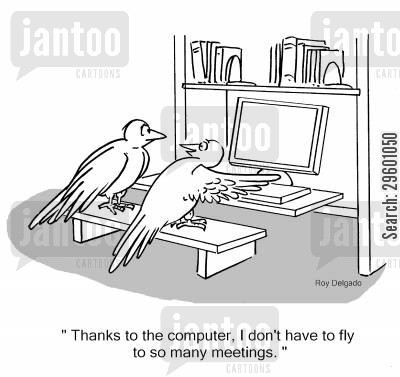 migration cartoon humor: 'Thanks to the computer, I don't have to fly to so many meetings.'
