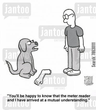 prosthetic cartoon humor: 'You'll be happy to know that the meter reader and I have arrived at a mutual understanding.'