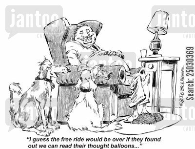 freeloader cartoon humor: 'I guess the free ride would be over if they found out we can read their thought balloons...'