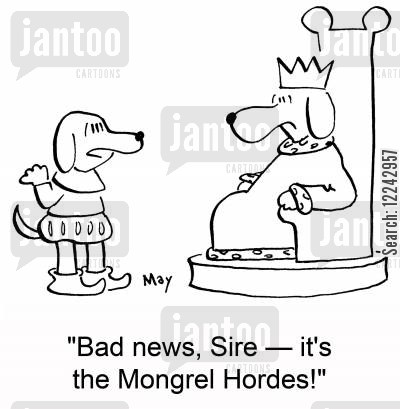 mongrels cartoon humor: 'Bad news, Sire -- it's the Mongrel Hordes!'