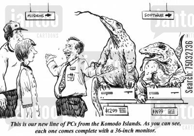 retailer cartoon humor: 'This is our new line of PCs from the Komodo Islands. As you can see, each one comes complete with a 36-inch monitor.'