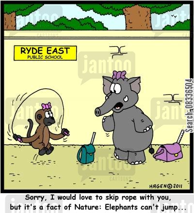 fact of nature cartoon humor: 'Sorry, I would love to skip rope with you, but it's a fact of Nature: Elephants can't jump...'