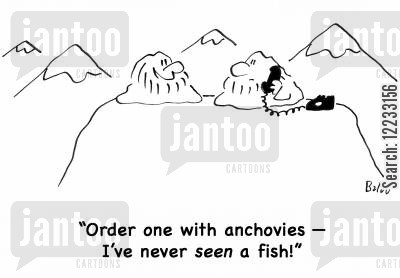 anchovies cartoon humor: 'Order one with anchovies -- I've never seen a fish!'