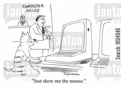 computer sales cartoon humor: 'Just show me the mouse.'