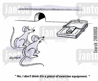mousetraps cartoon humor: 'No, I don't think it's a piece of exercise equipment.'
