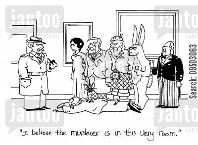 culprits cartoon humor: 'I believe the murderer is in this very room.'