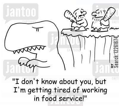 bored at work cartoon humor: 'I don't know about you, but I'm getting tired of working in food service.'
