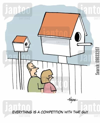 birdhouse cartoon humor: 'Everything is a competition with that guy.'
