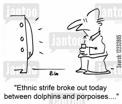 porpoises cartoon humor: 'Ethnic strife broke out today between dolphins and porpoises....'