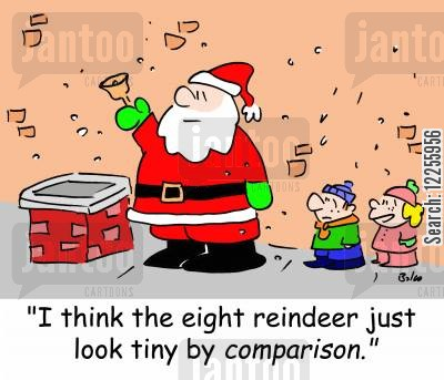 night before christmas cartoon humor: 'I think the eight reindeer just look tiny by COMPARISON.'