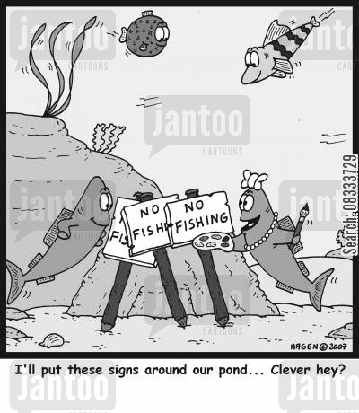 no fishing cartoon humor: I'll put these signs around our pond... Clever hey?