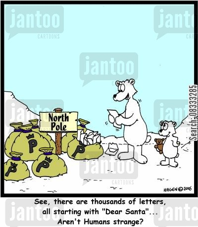 letters to santa cartoon humor: 'See, there are thousands of letters, all starting with 'Dear Santa'... Aren't Humans strange?'