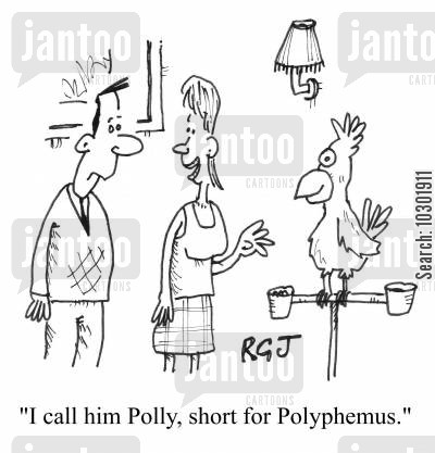 the odyssey cartoon humor: 'I call him Polly, short for Polyphemus.'