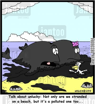 oil tanker cartoon humor: Talk about unlucky: Not only are we stranded on a beach, but it's a polluted one too...