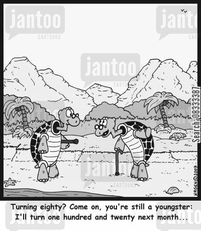 centurians cartoon humor: Turning eighty? Come on, you're still a youngster: I'll turn one hundred and twenty next month...