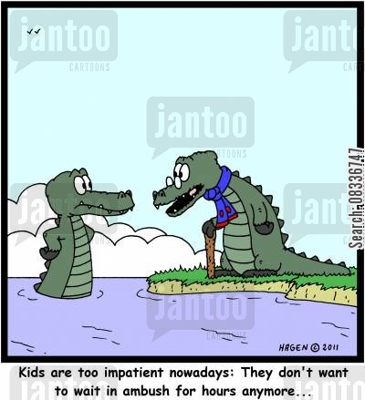 impatience cartoon humor: 'Kids are too impatient nowadays: They don't want to wait in ambush for hours anymore...'