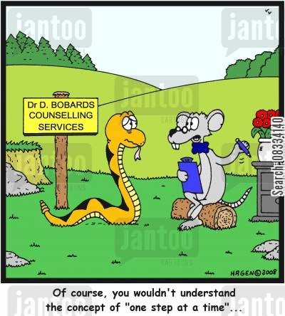 on step at a time cartoon humor: 'Of course, you wouldn't understand the concept of 'one step at a time'...'