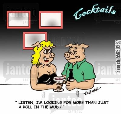 one night stand cartoon humor: Listen, I'm looking for more than just a roll in the mud!