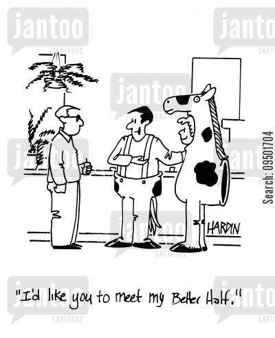 two halves cartoon humor: 'I'd like you to meet my better half.'