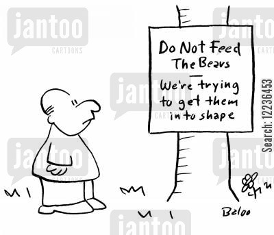 feed the bears cartoon humor: Do Not Feed the Bears - We're Trying to Get them Into Shape.