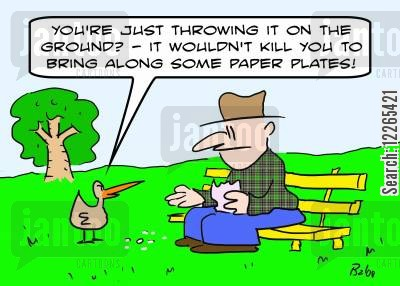 breadcrumb cartoon humor: 'You're just throwing it on the ground? -- It wouldn't kill you to bring along some paper plates.'