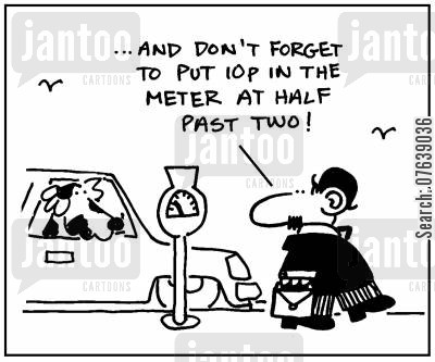 parking meters cartoon humor: '...and don't forget to put 10p in the meter at half past two.'