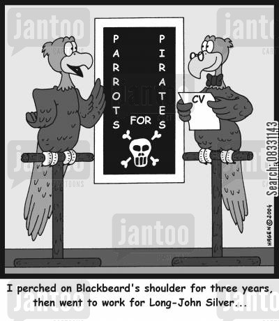 occupations cartoon humor: 'I perched on Blackbeard's shoulder for three years, then went to work for Long-John Silver...'