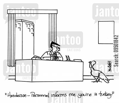 disciplinary action cartoon humor: 'Personnel informs me you're a turkey.'
