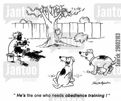 obedient cartoon humor: 'He's the one who needs obedience training!'
