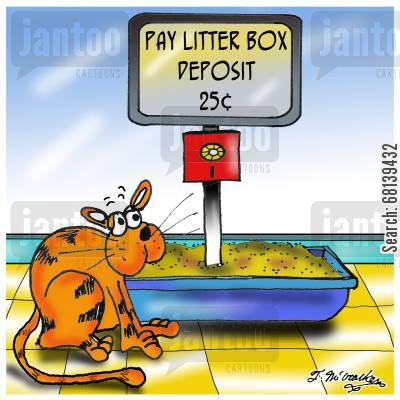 public lavatory cartoon humor: Pay Litter Box. Deposit 25¢.