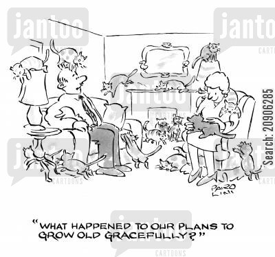 graceful cartoon humor: 'What happened to our plans to grow old gracefully?'