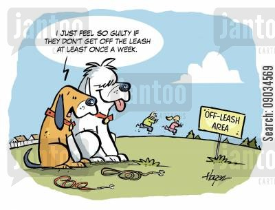 guilty conscience cartoon humor: 'I just feel so guilty if they don't get off the leash at least once a week.'