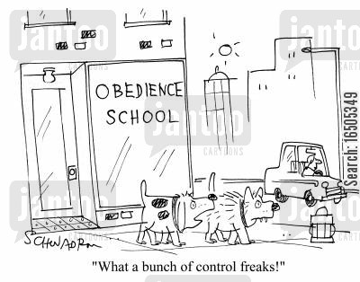 obediency cartoon humor: 'What a bunch of control freaks!'