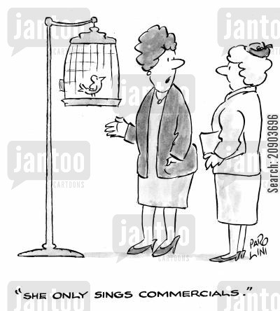paraquette cartoon humor: 'She only sings commercials.'
