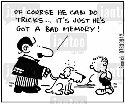 memory problems cartoon humor: 'Of course he can do tricks...it's just he's got a bad memory.'