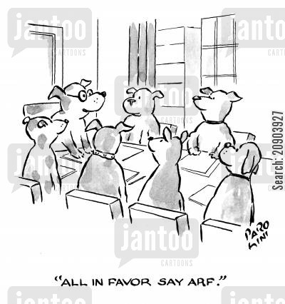 pet dog cartoon humor: 'All in favor say arf.'