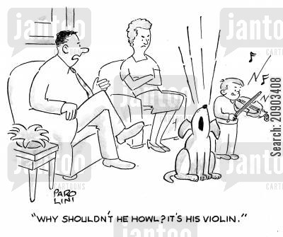 cried cartoon humor: 'Why shouldn't he howl? It's his violin.'
