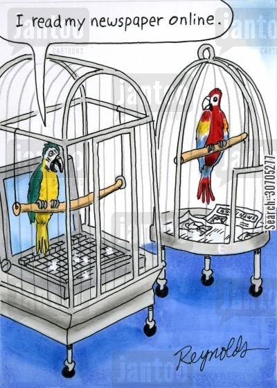 bird cages cartoon humor: 'I read my newspaper online.'