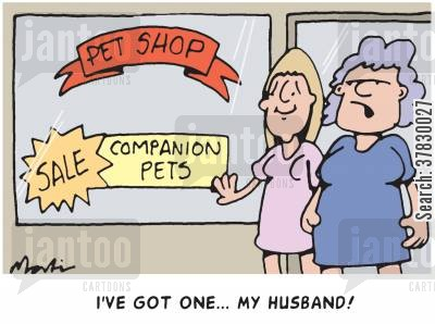 companion cartoon humor: I've got one...my husband.