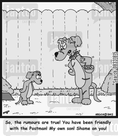 aggressive dogs cartoon humor: 'So, the rumours are true! You have been friendly with the Postman! My own son! Shame on you!'