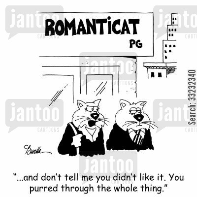 chick flicks cartoon humor: '...and don't tell me you didn't like it. You purred through the whole thing.'